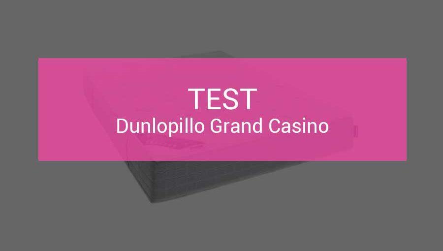 test-dunlopillo-grand-casino
