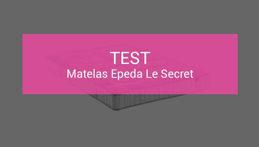 test-epeda-le-secret-matelas-ressorts