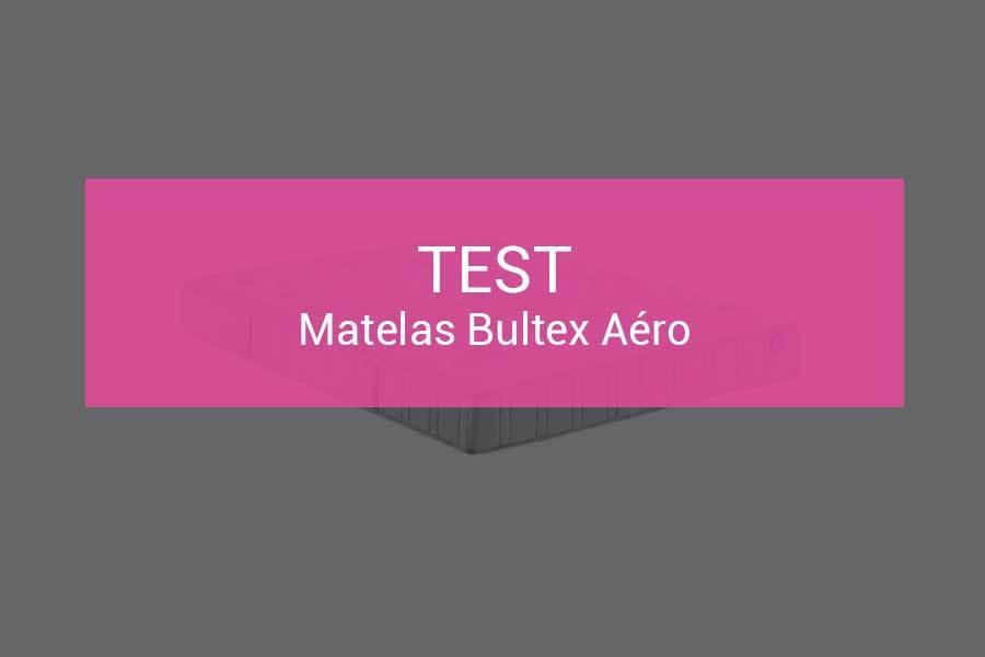 Test Et Avis Matelas Bultex Aero Une Mousse Nano à Petit Prix