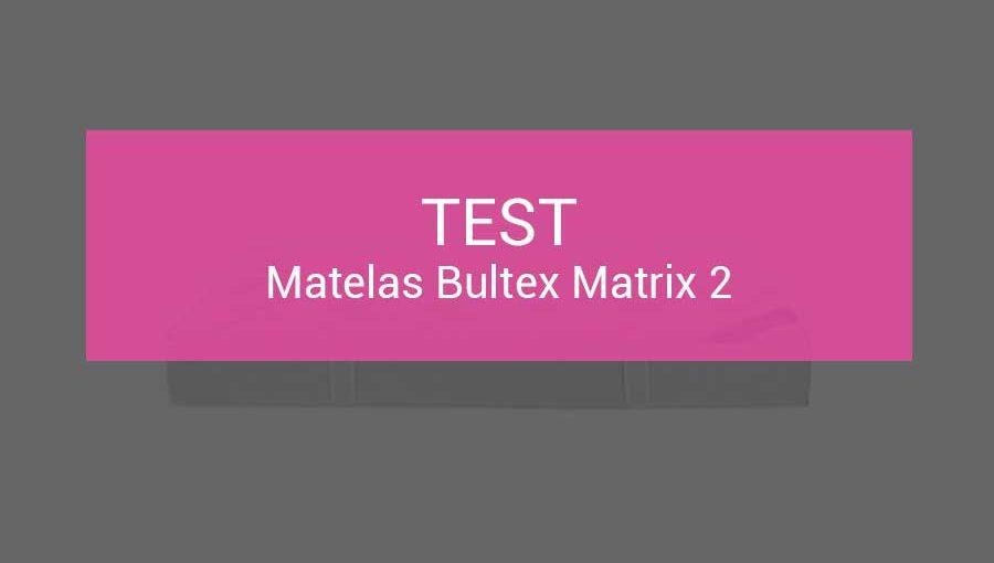 test-matelas-bultex-matrix-2