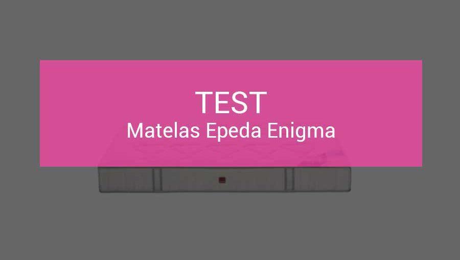 test-matelas-epeda-enigma
