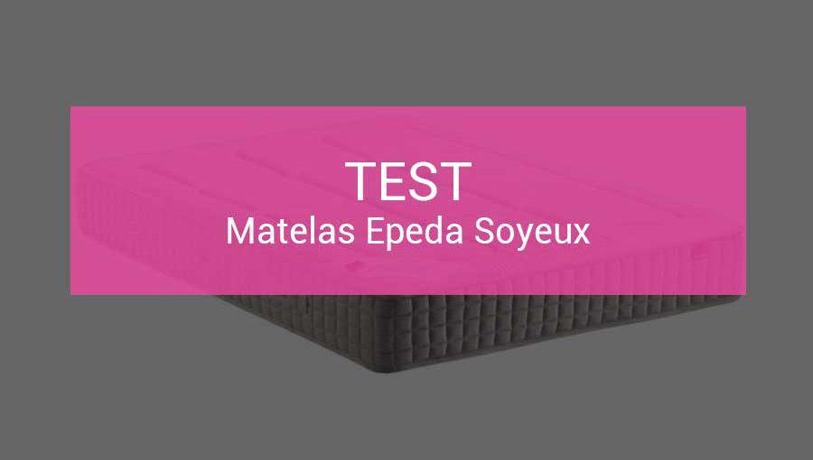 test-matelas-epeda-soyeux