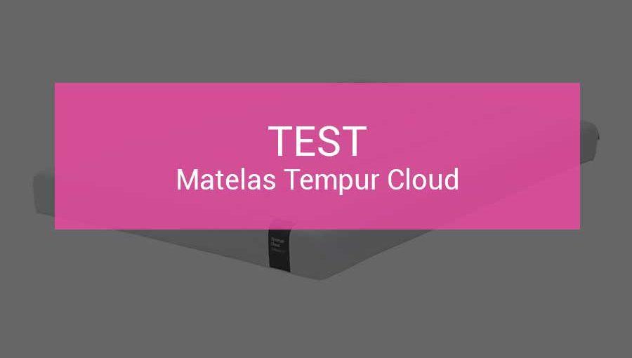 test-matelas-tempur-cloud