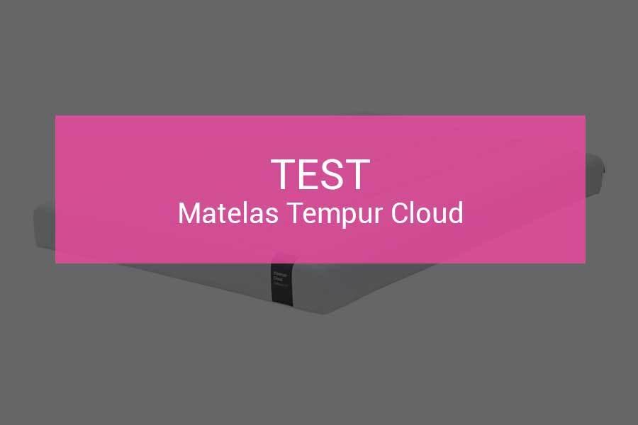 test et avis matelas tempur cloud les. Black Bedroom Furniture Sets. Home Design Ideas