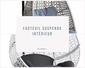comparatif-fauteuil-suspendu-interieur