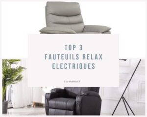 top 3 fauteuils relax electriques