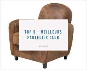 Top 5 - Meilleurs fauteuils Club
