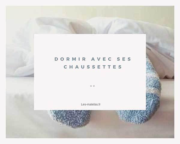 dormir-avec-ou-sans-ses-chausettes-guide