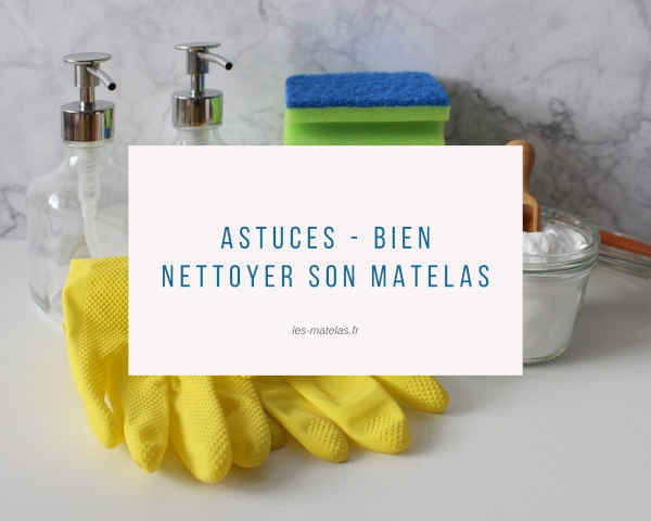 Astuces - bien nettoyer son matelas