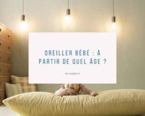Oreiller bébé - quel âge