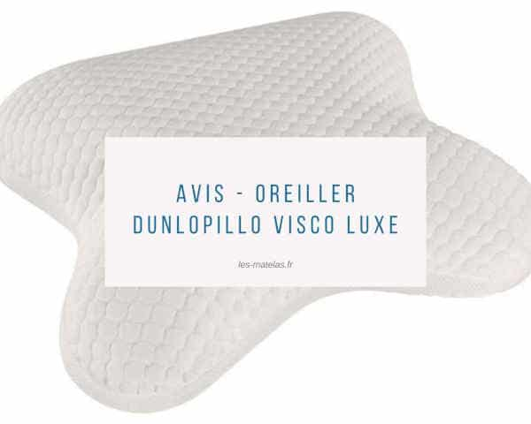 Avis - Oreiller Dunlopillo Visco Luxe