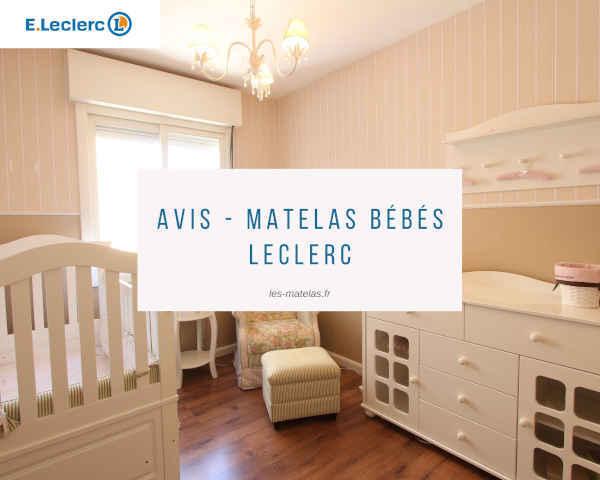 Avis - Matelas Bébés Leclerc