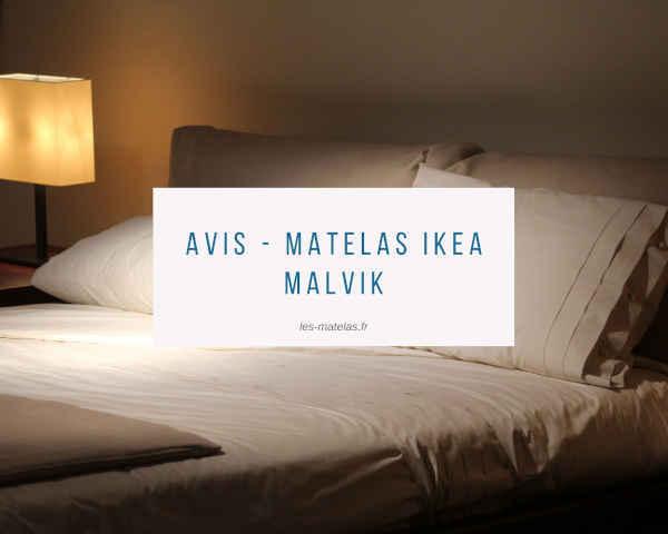 Avis - Matelas Ikea Malvik